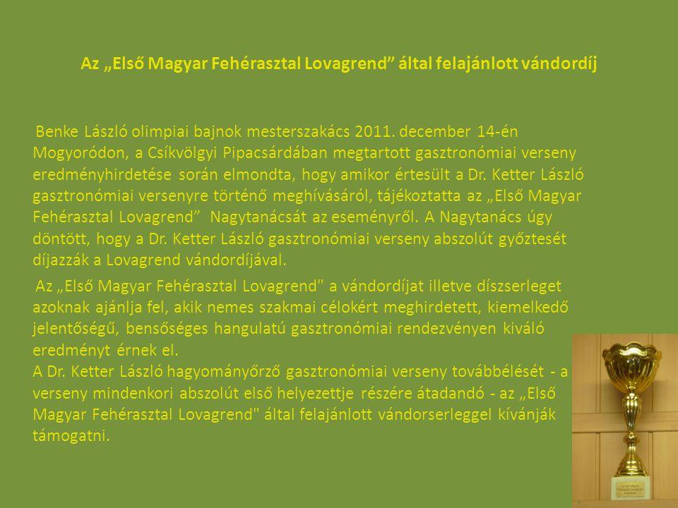 """Az """"Első Magyar Fehérasztal Lovagrend által felajánlott vándordíj"""