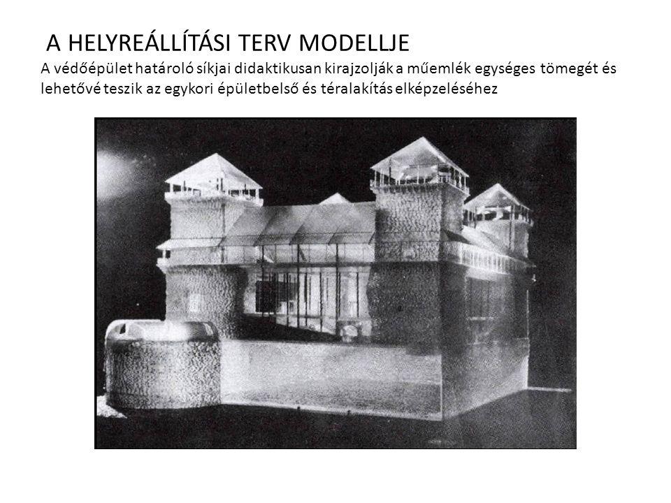 A HELYREÁLLÍTÁSI TERV MODELLJE A védőépület határoló síkjai didaktikusan kirajzolják a műemlék egységes tömegét és lehetővé teszik az egykori épületbelső és téralakítás elképzeléséhez