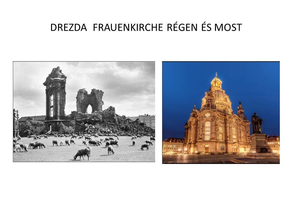 DREZDA FRAUENKIRCHE RÉGEN ÉS MOST