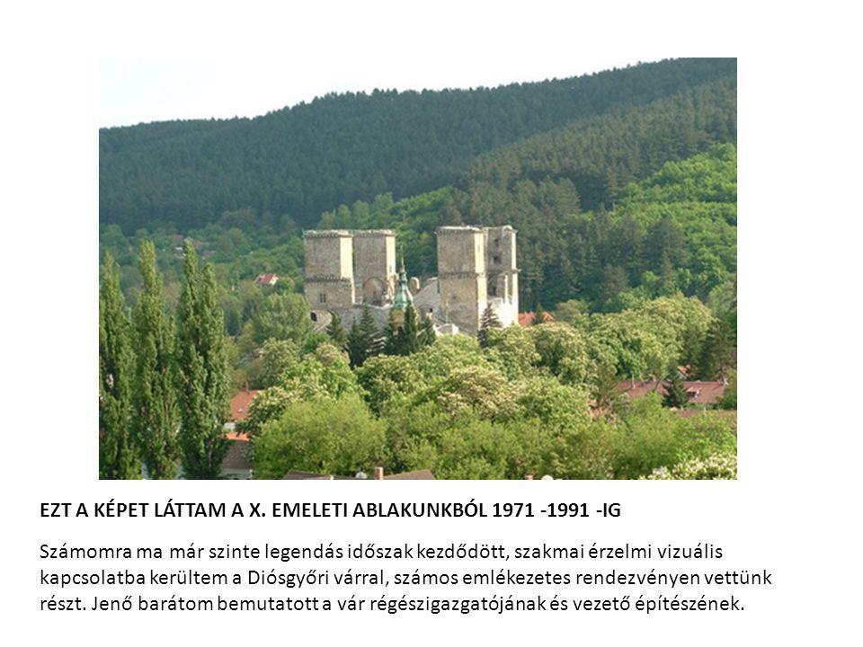 EZT A KÉPET LÁTTAM A X. EMELETI ABLAKUNKBÓL 1971 -1991 -IG