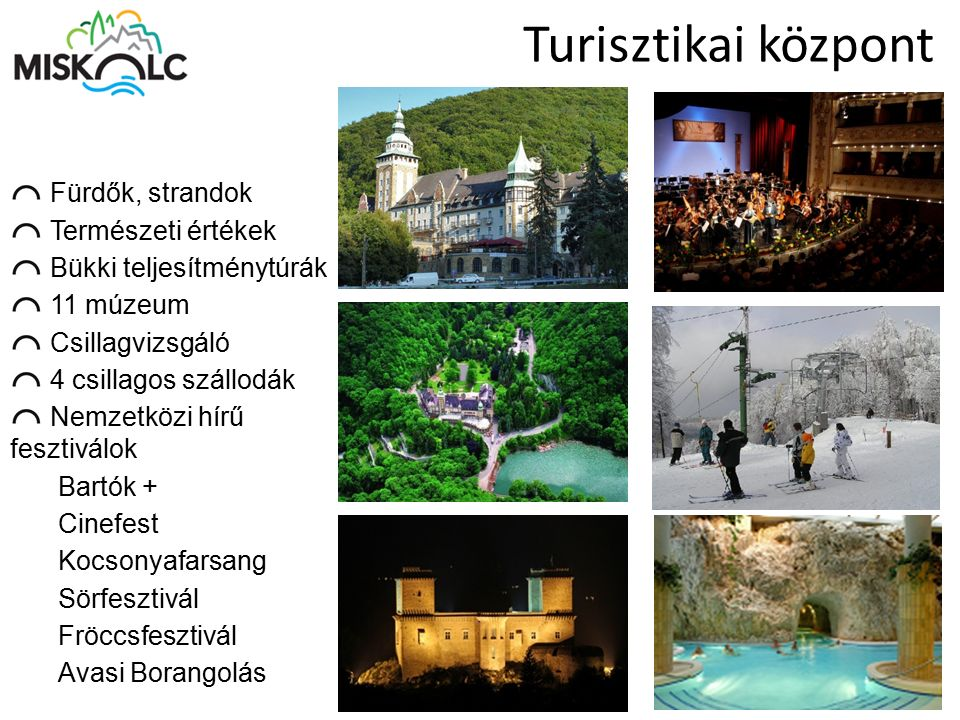 Turisztikai központ Fürdők, strandok Természeti értékek