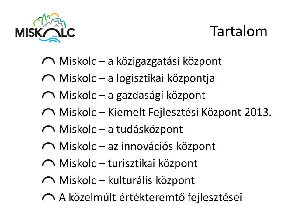 Tartalom Miskolc – a közigazgatási központ