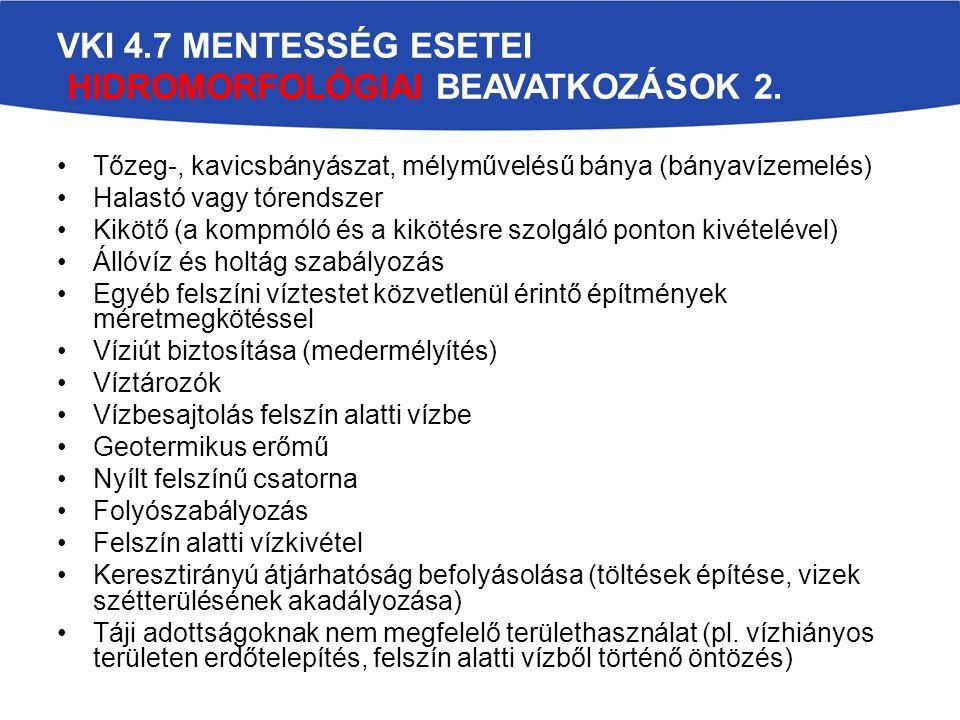 VKI 4.7 MENTESSÉG ESETEI HIDROMORFOLÓGIAI BEAVATKOZÁSOK 2.