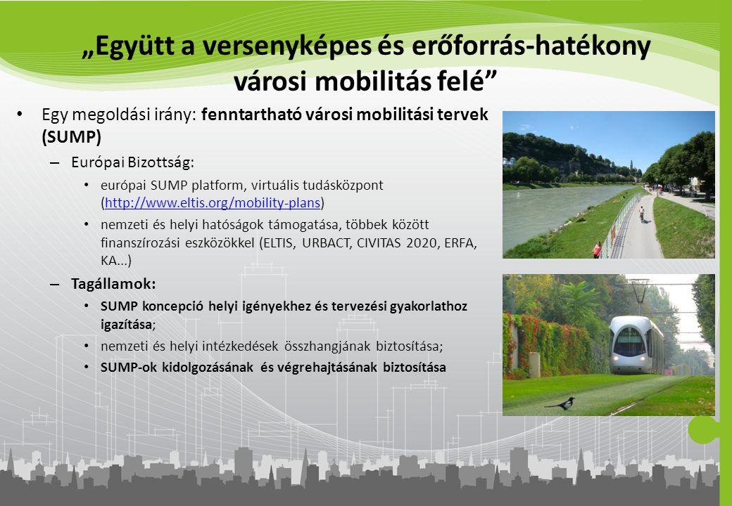"""""""Együtt a versenyképes és erőforrás-hatékony városi mobilitás felé"""