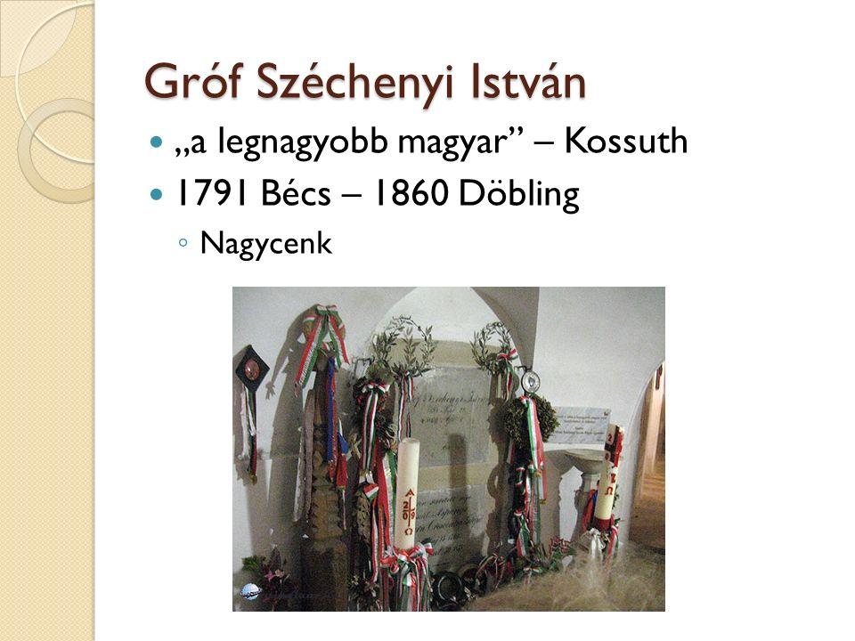 """Gróf Széchenyi István """"a legnagyobb magyar – Kossuth"""