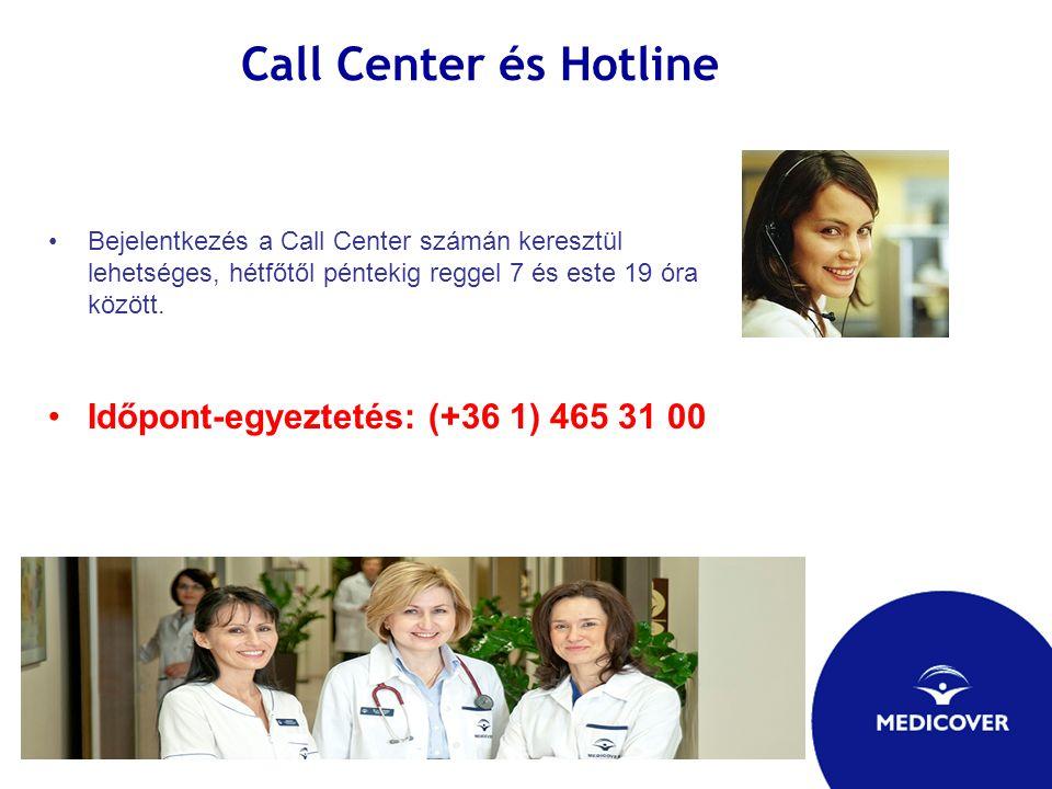 Call Center és Hotline Időpont-egyeztetés: (+36 1) 465 31 00