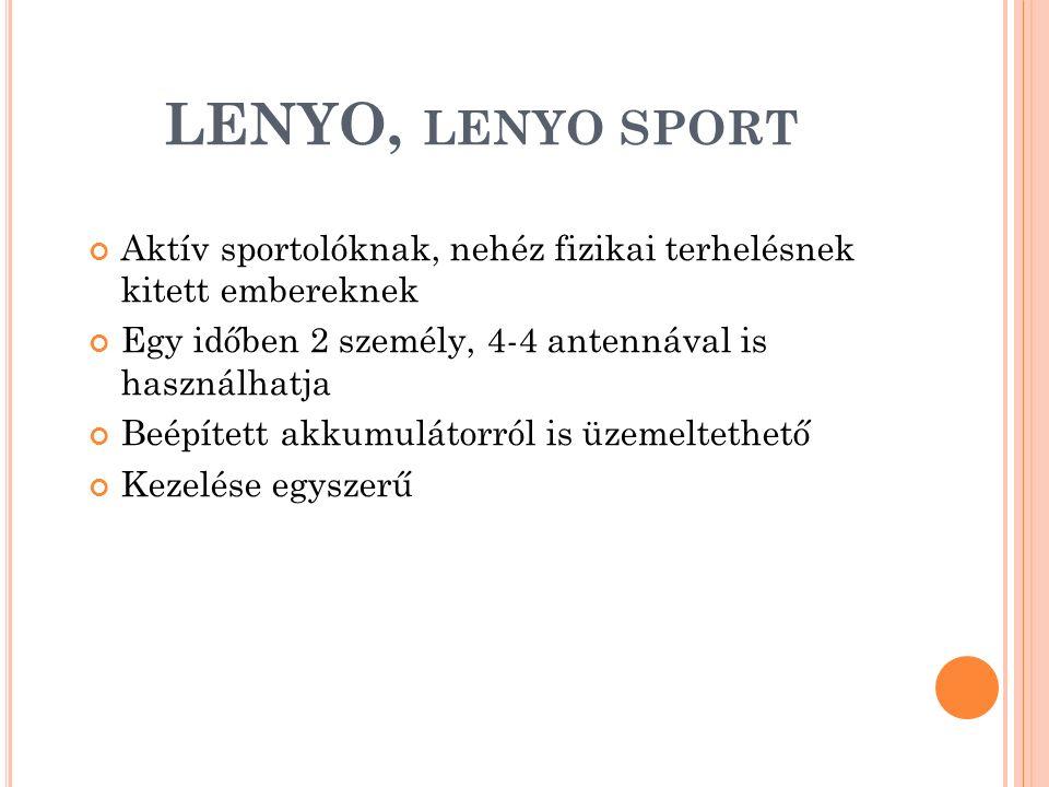 LENYO, lenyo sport Aktív sportolóknak, nehéz fizikai terhelésnek kitett embereknek. Egy időben 2 személy, 4-4 antennával is használhatja.