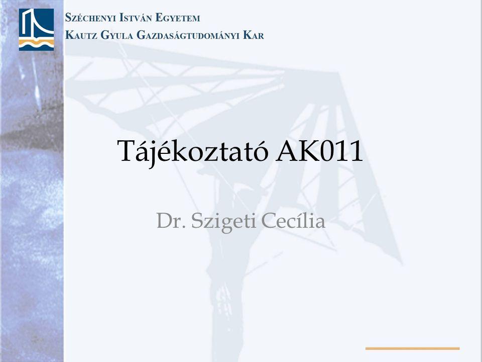 Tájékoztató AK011 Dr. Szigeti Cecília