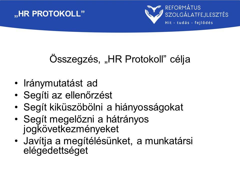 """Összegzés, """"HR Protokoll célja"""