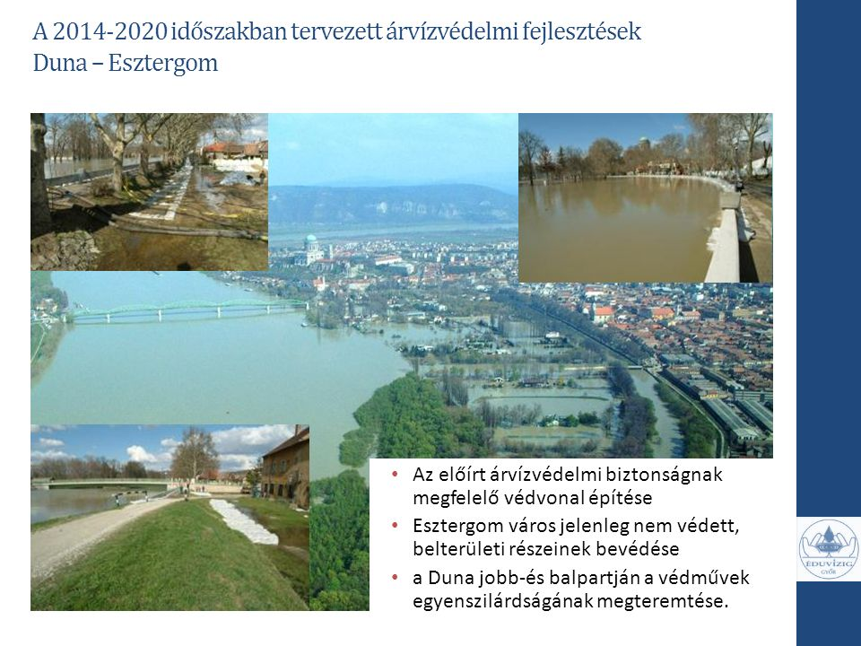 A 2014-2020 időszakban tervezett árvízvédelmi fejlesztések
