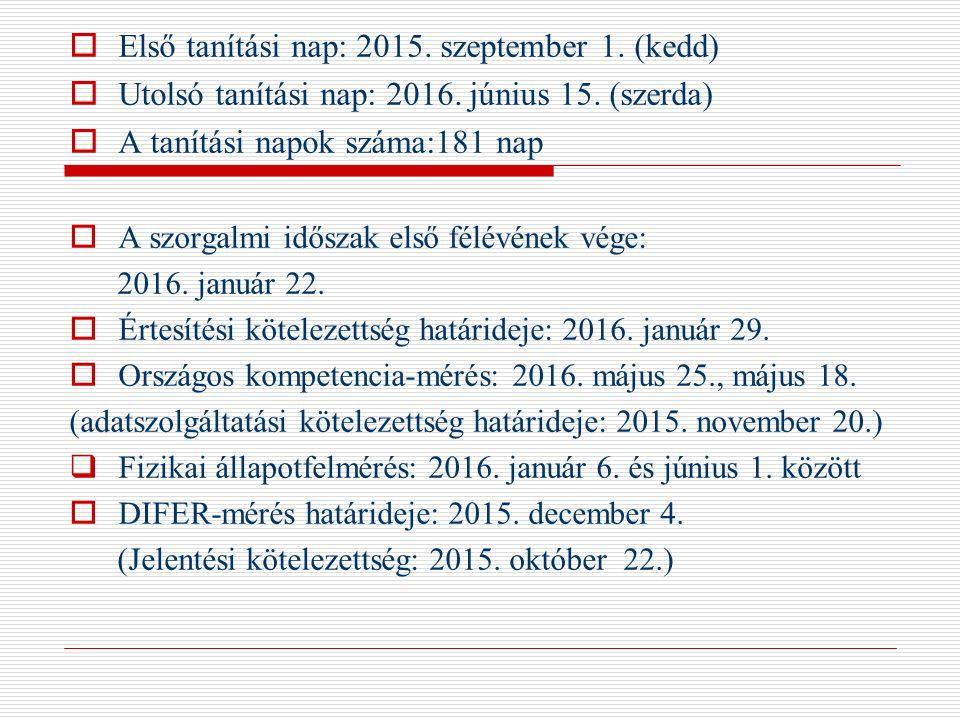 Első tanítási nap: 2015. szeptember 1. (kedd)