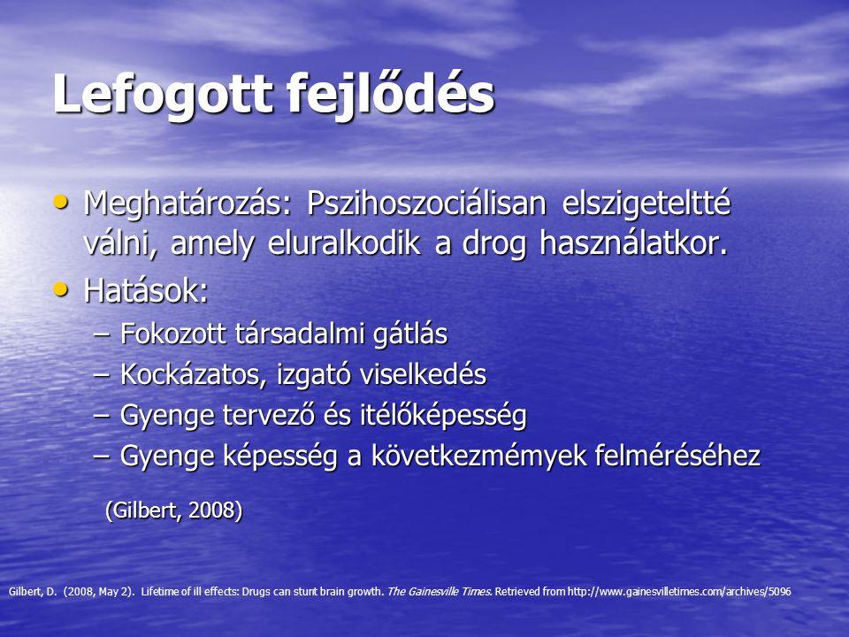 Lefogott fejlődés (Gilbert, 2008)