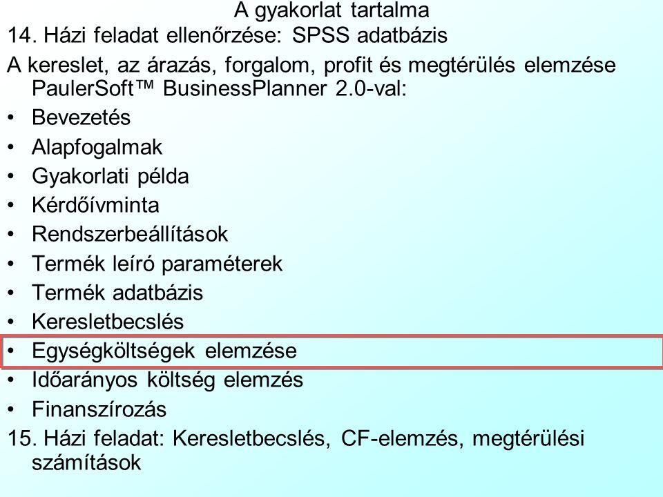 A gyakorlat tartalma 14. Házi feladat ellenőrzése: SPSS adatbázis.