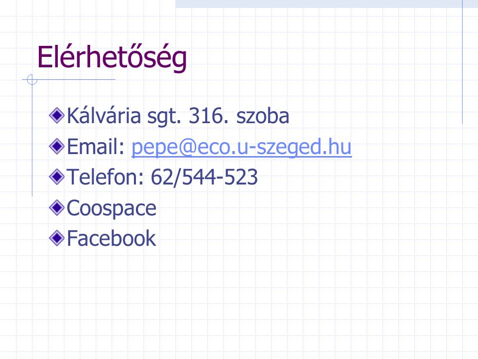 Elérhetőség Kálvária sgt. 316. szoba