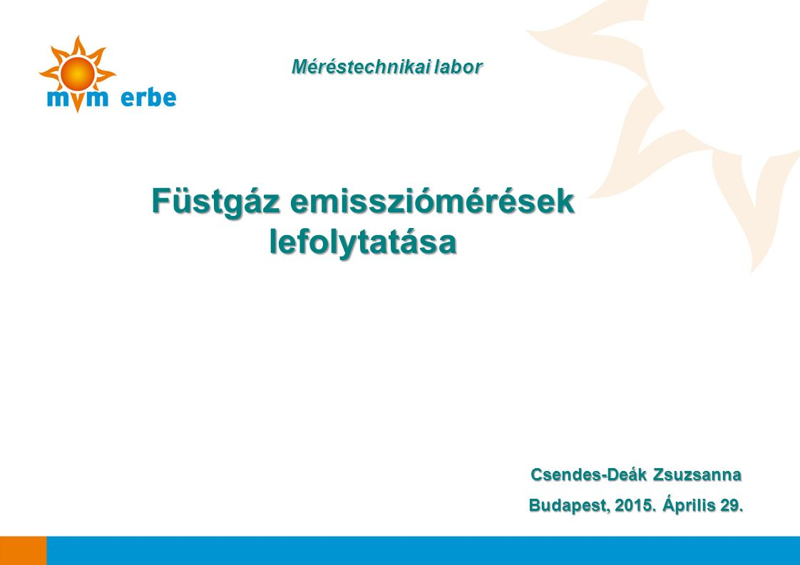 Füstgáz emissziómérések lefolytatása Csendes-Deák Zsuzsanna