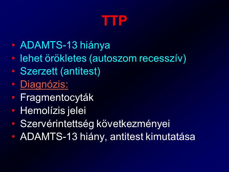 TTP ADAMTS-13 hiánya lehet örökletes (autoszom recesszív)