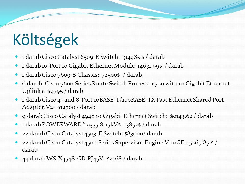 Költségek 1 darab Cisco Catalyst 6509-E Switch: 314985 $ / darab
