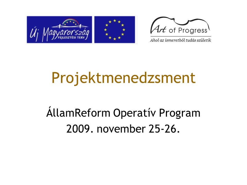 ÁllamReform Operatív Program 2009. november 25-26.