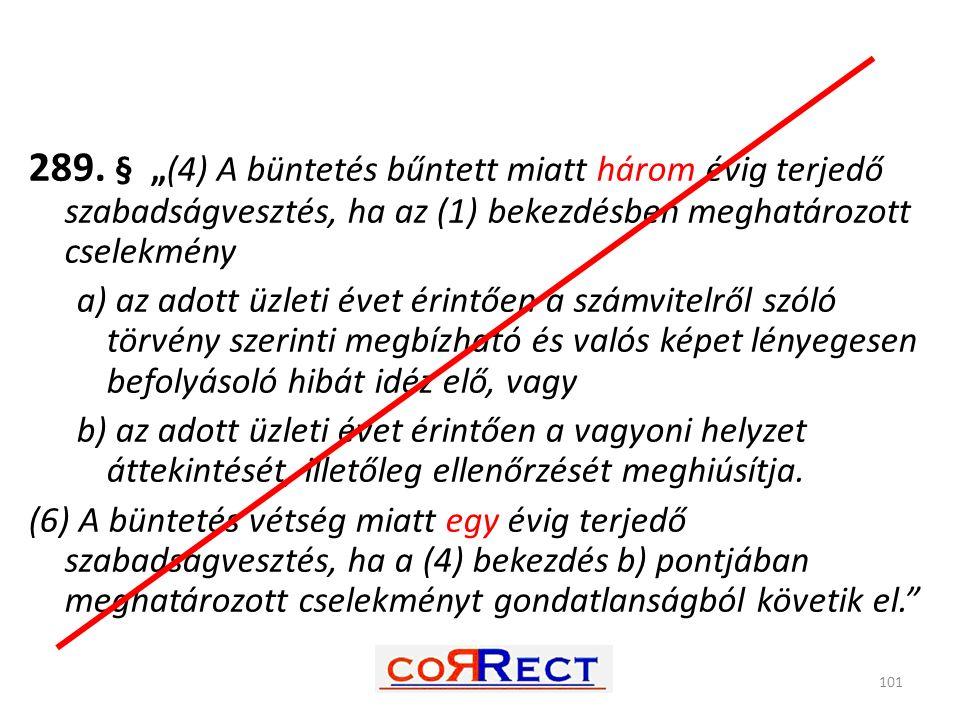 """289. § """"(4) A büntetés bűntett miatt három évig terjedő szabadságvesztés, ha az (1) bekezdésben meghatározott cselekmény"""