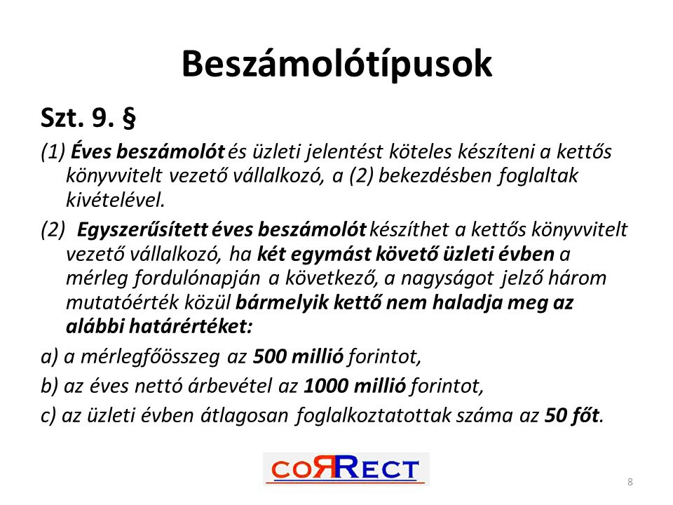 Beszámolótípusok Szt. 9. §