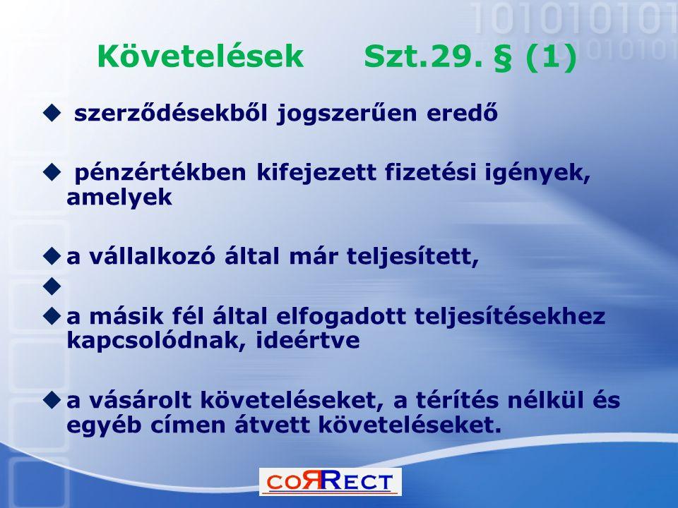 Követelések Szt.29. § (1) szerződésekből jogszerűen eredő