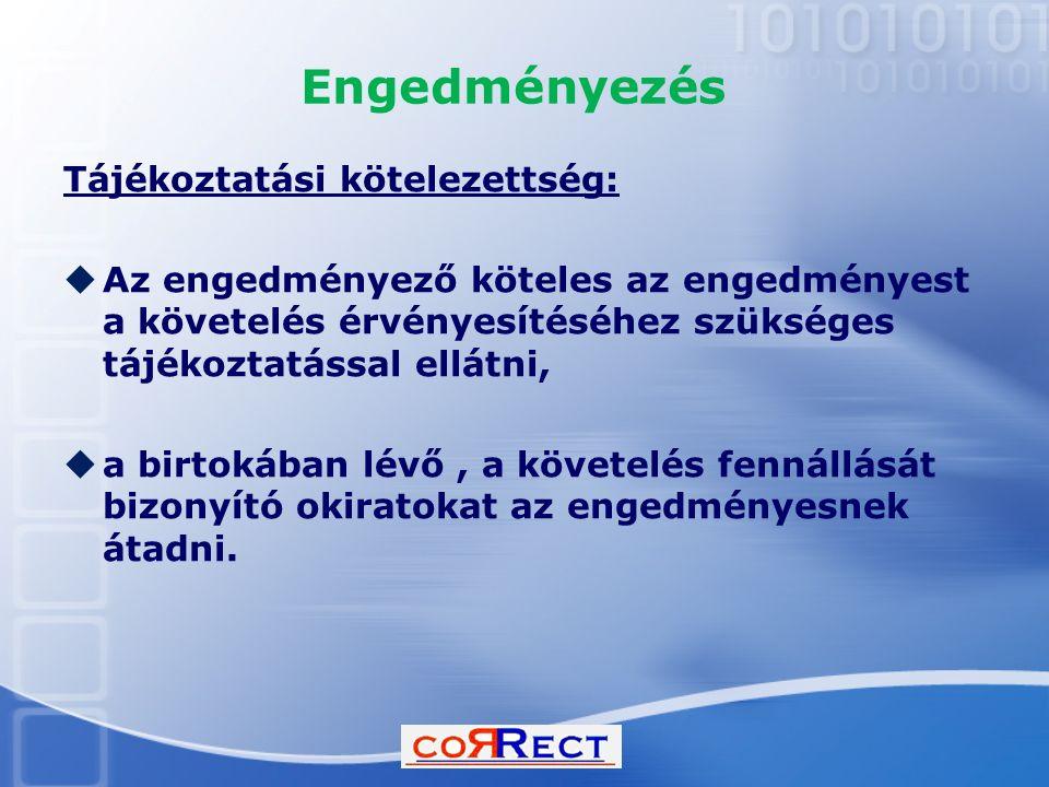 Engedményezés Tájékoztatási kötelezettség: