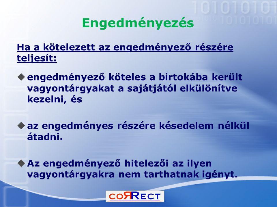 Engedményezés Ha a kötelezett az engedményező részére teljesít: