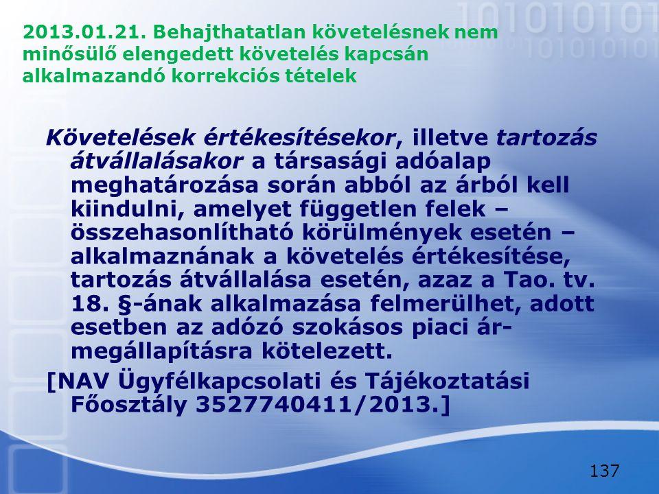 2013.01.21. Behajthatatlan követelésnek nem minősülő elengedett követelés kapcsán alkalmazandó korrekciós tételek