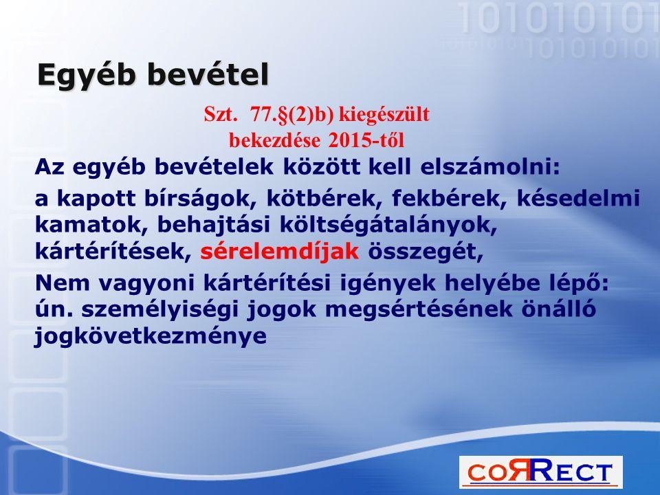 Szt. 77.§(2)b) kiegészült bekezdése 2015-től