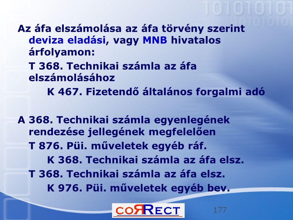 Az áfa elszámolása az áfa törvény szerint deviza eladási, vagy MNB hivatalos árfolyamon: