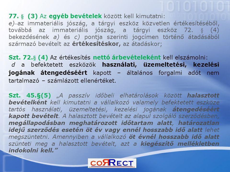 77. § (3) Az egyéb bevételek között kell kimutatni: