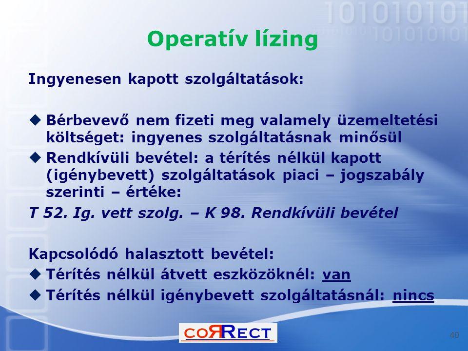 Operatív lízing Ingyenesen kapott szolgáltatások:
