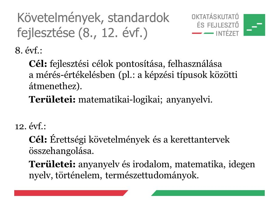 Követelmények, standardok fejlesztése (8., 12. évf.)