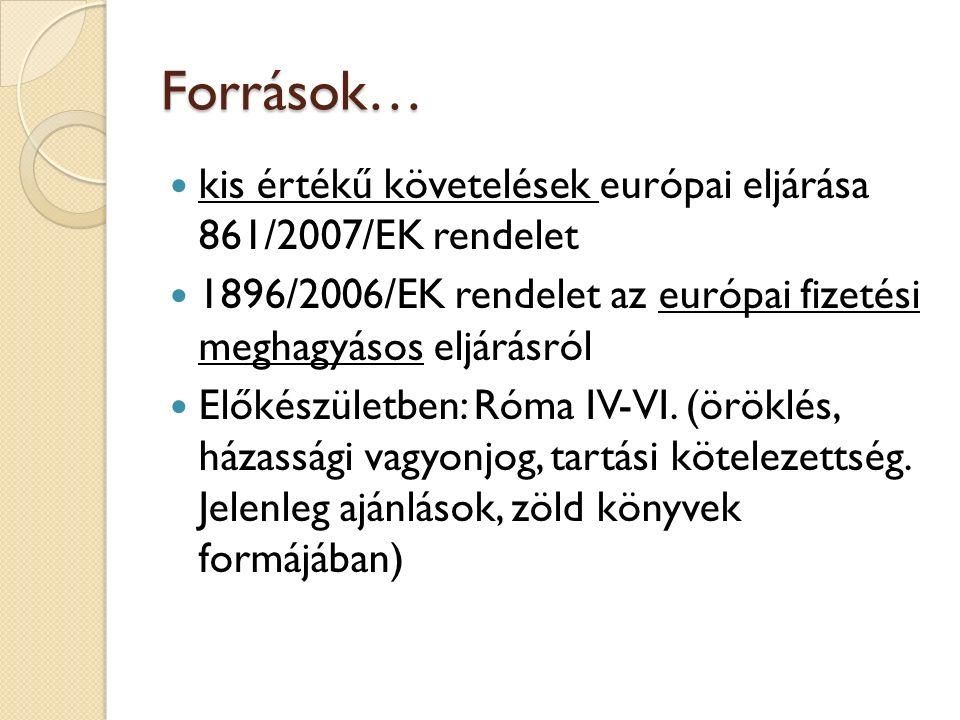 Források… kis értékű követelések európai eljárása 861/2007/EK rendelet