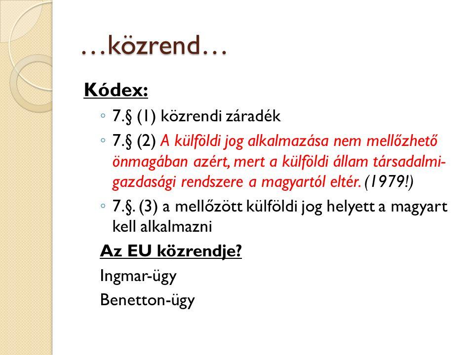 …közrend… Kódex: 7.§ (1) közrendi záradék