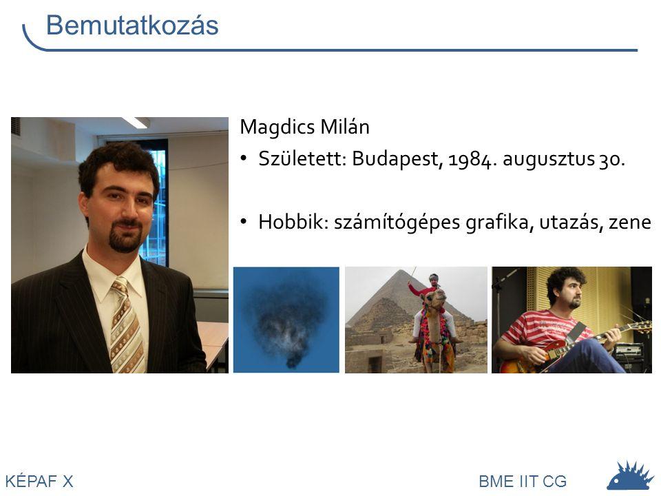 Bemutatkozás Magdics Milán Született: Budapest, 1984. augusztus 30.