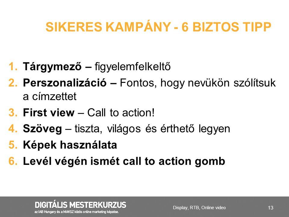 Sikeres kampány - 6 biztos tipp