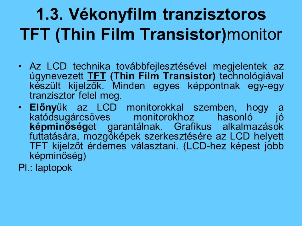 1.3. Vékonyfilm tranzisztoros TFT (Thin Film Transistor)monitor