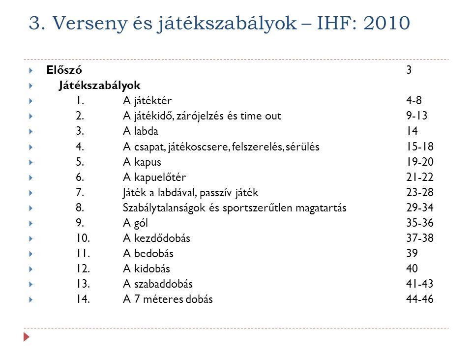 3. Verseny és játékszabályok – IHF: 2010