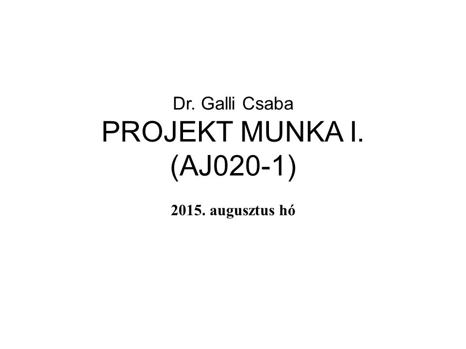 Dr. Galli Csaba PROJEKT MUNKA I. (AJ020-1)