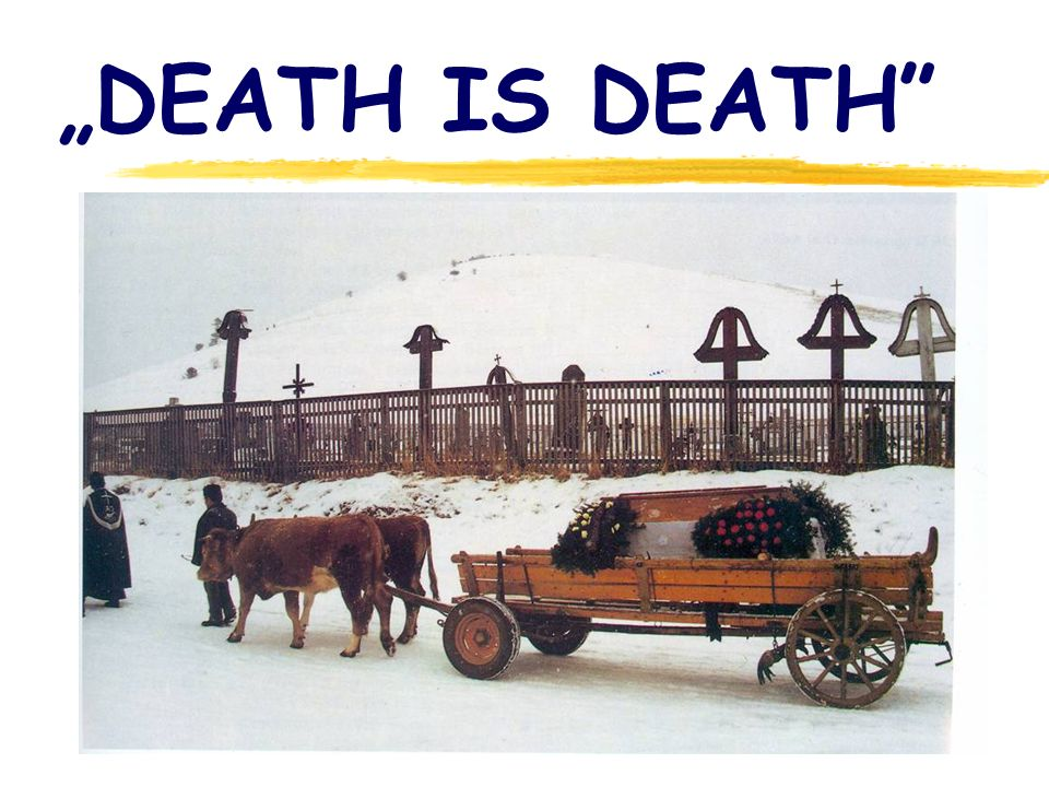 """DEATH IS DEATH"