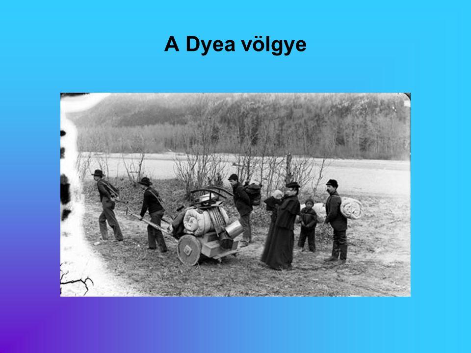 A Dyea völgye Eredeti képaláírás: