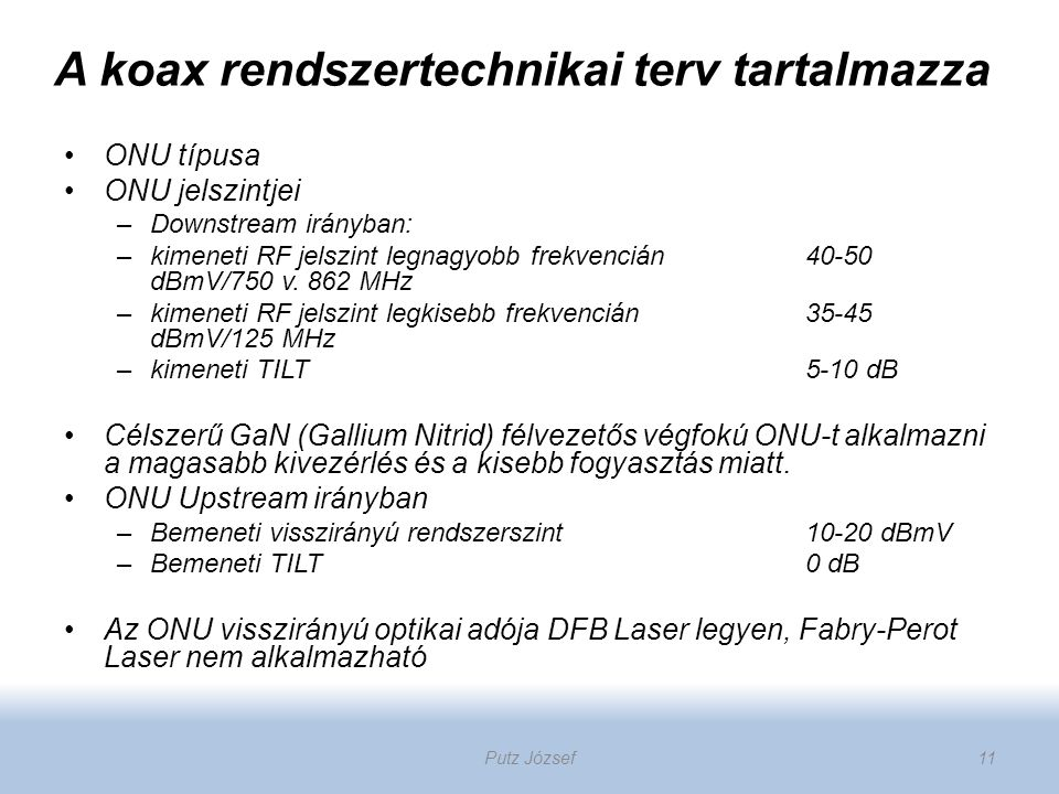 A koax rendszertechnikai terv tartalmazza