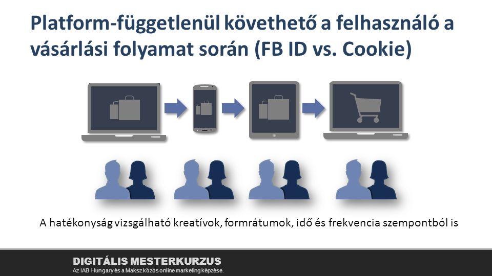 Platform-függetlenül követhető a felhasználó a vásárlási folyamat során (FB ID vs. Cookie)