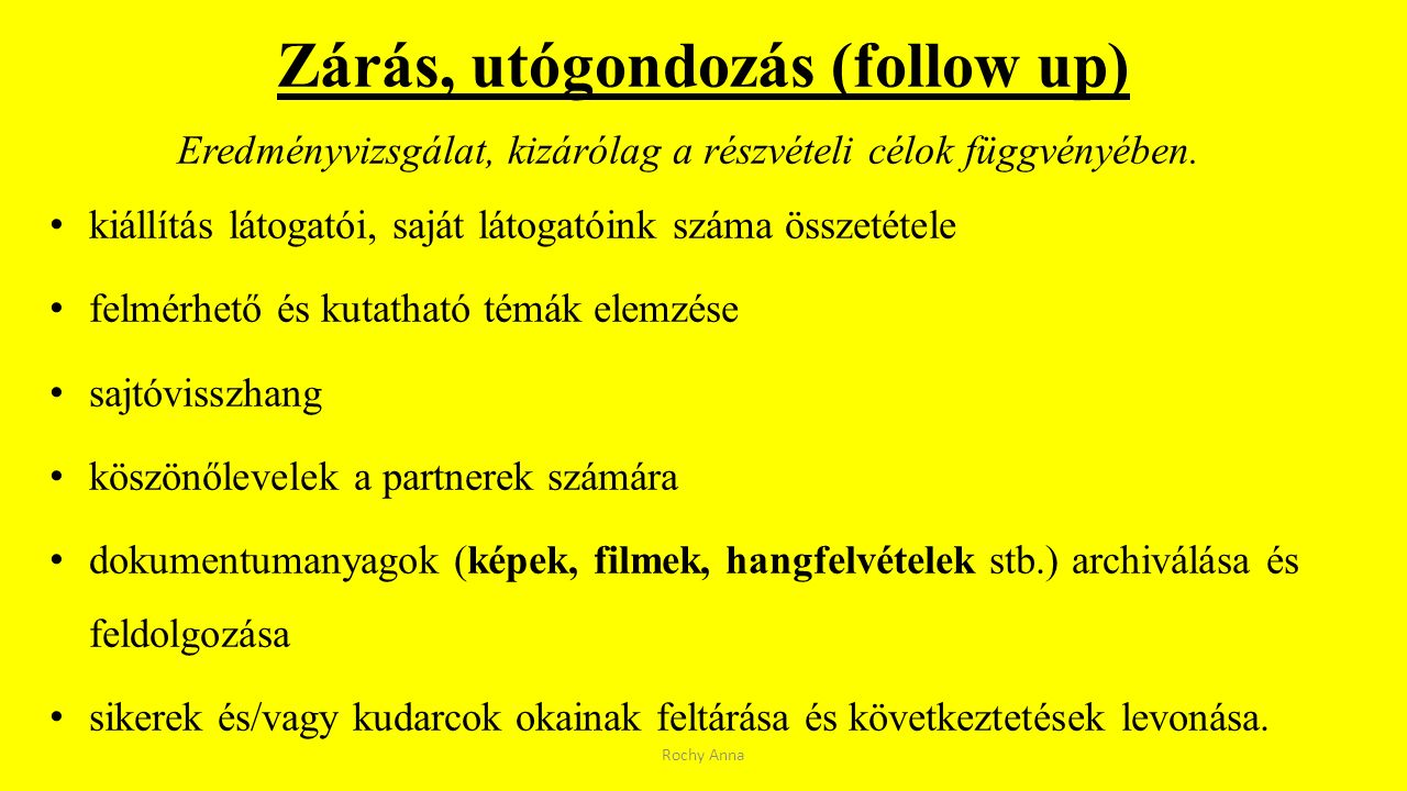 Zárás, utógondozás (follow up)
