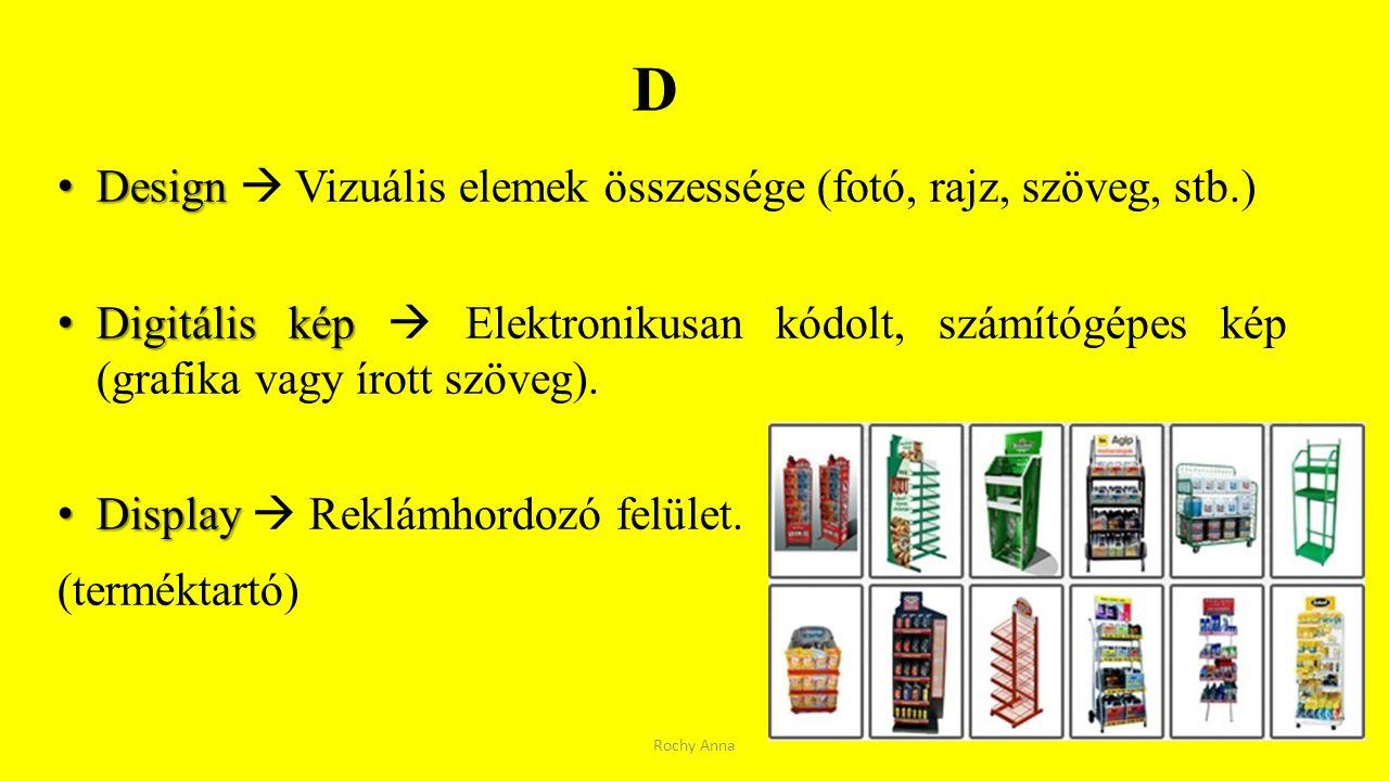 D Design  Vizuális elemek összessége (fotó, rajz, szöveg, stb.)