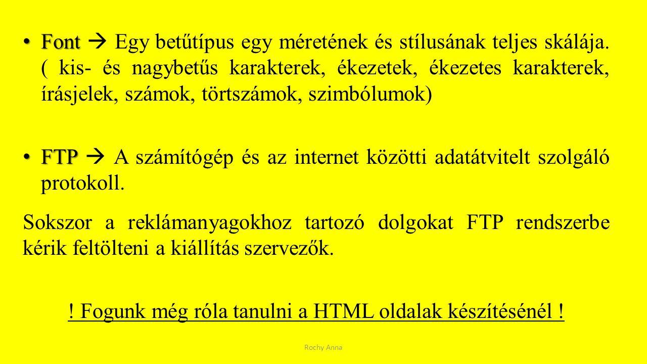 ! Fogunk még róla tanulni a HTML oldalak készítésénél !