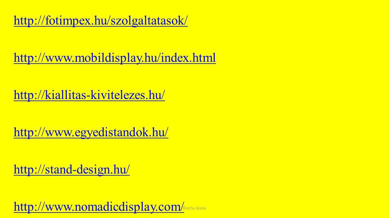 http://fotimpex. hu/szolgaltatasok/ http://www. mobildisplay. hu/index