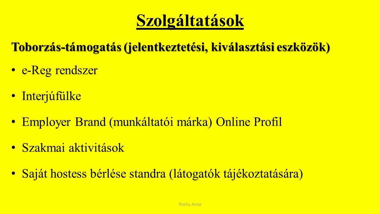 Szolgáltatások Toborzás-támogatás (jelentkeztetési, kiválasztási eszközök) e-Reg rendszer. Interjúfülke.