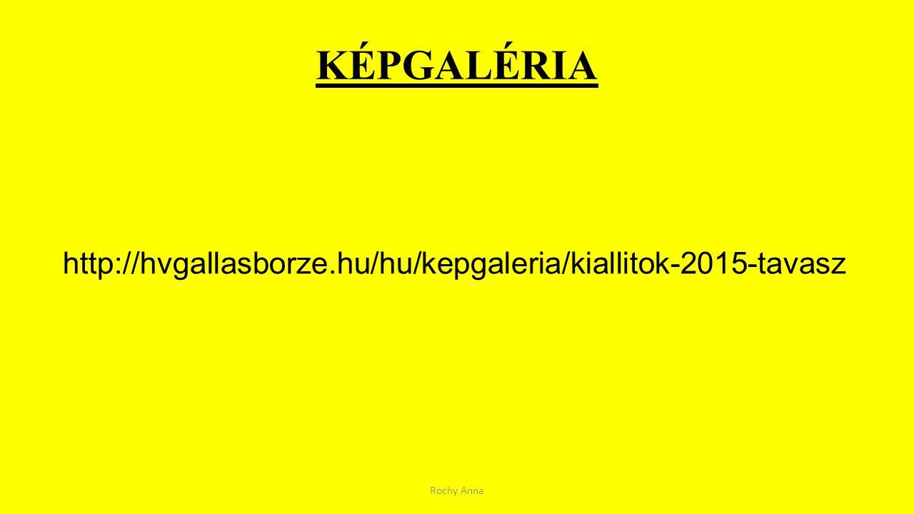 KÉPGALÉRIA http://hvgallasborze.hu/hu/kepgaleria/kiallitok-2015-tavasz